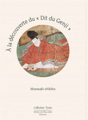 A la découverte du Dit du Genji de Murasaki-shikibu : guide de lecture