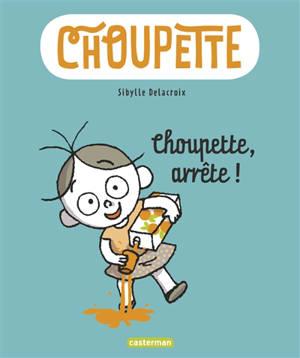Choupette. Volume 1, Choupette, arrête !