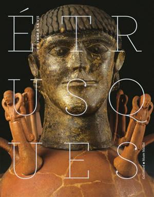 Etrusques : un hymne à la vie : exposition, Paris, Fondation Dina Vierny-Musée Maillol, du 18 septembre 2013 au 9 février 2014