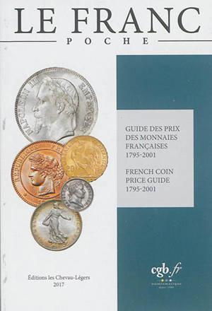 Le franc : guide des prix des monnaies françaises : 1795-2001 = Le franc : french coin price guide : 1795-2001