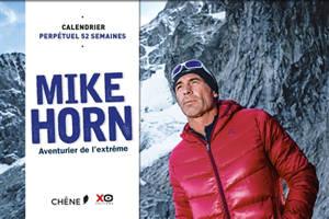 Mike Horn : aventurier de l'extrême : calendrier perpétuel 52 semaines