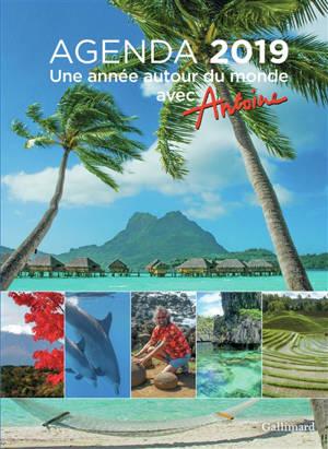 Une année autour du monde avec Antoine : agenda 2019