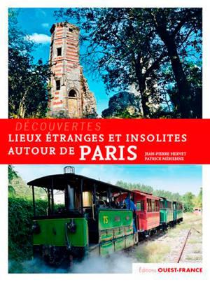 Lieux étranges et insolites autour de Paris