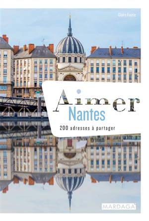 Aimer Nantes : 200 adresses à partager