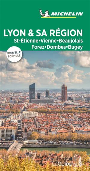 Lyon & sa région : St-Etienne, Vienne, Beaujolais, Forez, Dombes, Bugey