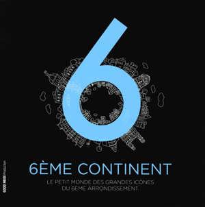 6e continent : le petit monde des grandes icônes du 6e arrondissement
