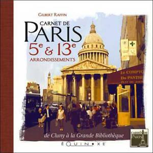 Carnet de Paris : 5e et 13e arrondissements de Cluny à la Grande Bibliothèque