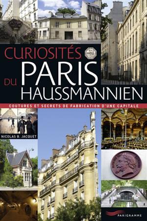 Curiosités du Paris haussmannien : coutures et secrets de fabrication d'une capitale