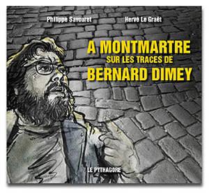 A Montmartre sur les traces de Bernard Dimey