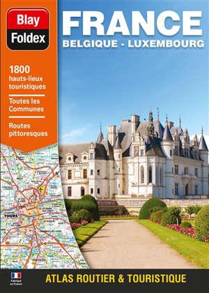 France, Belgique, Luxembourg : atlas routier & touristique