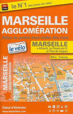 Marseille agglomération : atlas de poche avec index des rues : Marseille, Allauch, La Penne-sur-H. et Plan-de-Cuques
