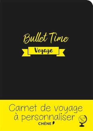 Bullet time : voyage