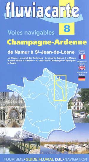 Les voies navigables de Champagne-Ardenne : de Namur à Saint-Jean-de-Losne : par la Meuse et son canal, le canal des Ardennes, le canal de l'Aisne à la Marne, le canal latéral à la Marne, le canal entre Champagne et Bourgogne et la Saône