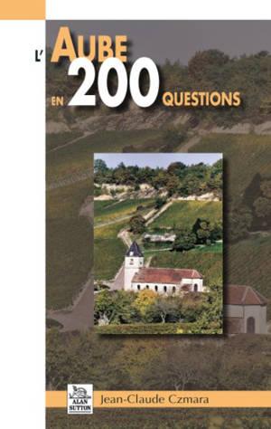 L'Aube en 200 questions