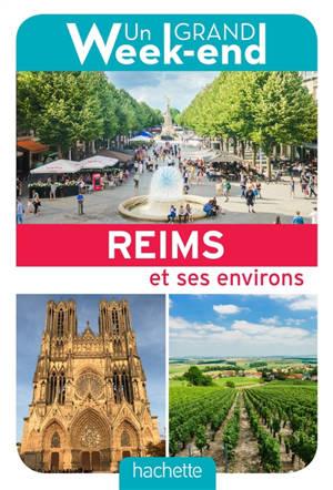 Un grand week-end à Reims et ses environs
