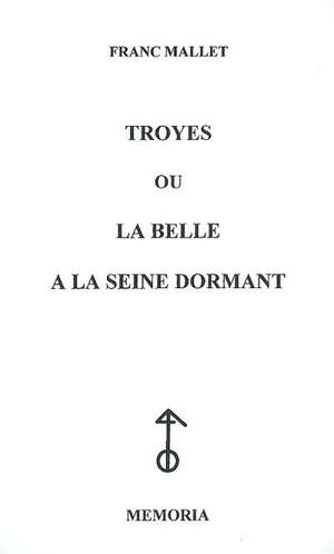 Troyes ou La belle à la Seine dormant