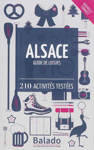 Alsace : guide de loisirs : 210 activités testées