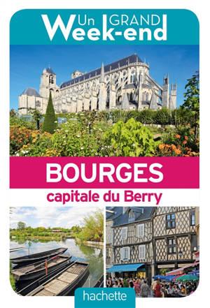 Un grand week-end à Bourges