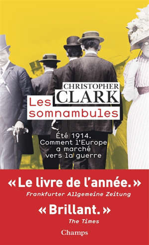 Les somnambules : été 1914, comment l'Europe a marché vers la guerre