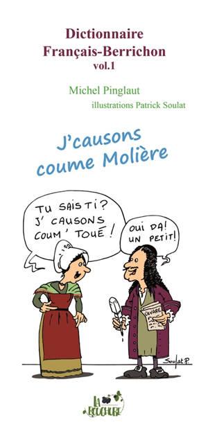 Dictionnaire français-berrichon. Volume 1, J'causons comme Molière