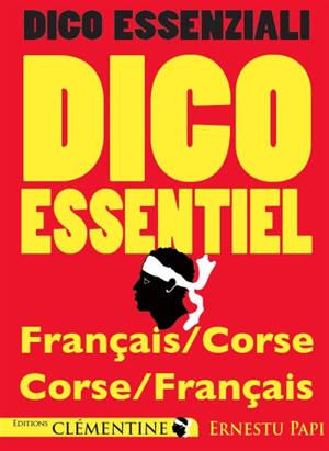 Dico essenziali = Dico essentiel : français-corse, corse-français