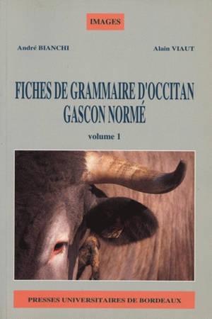 Fiches de grammaire d'occitan gascon normé = Fichas de gramatica d'occitan gascon normat. Volume 1, Prononciation et graphie, conjugaisons = Prononciacion e graphia, conjugasons