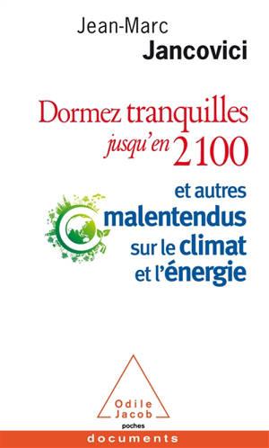 Dormez tranquilles jusqu'en 2100 : et autres malentendus sur le climat et l'énergie