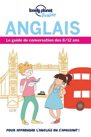 Anglais : le guide de conversation des 8-12 ans