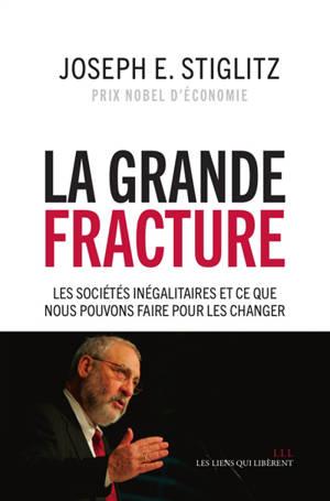 La grande fracture : les sociétés inégalitaires et ce que nous pouvons faire pour les changer