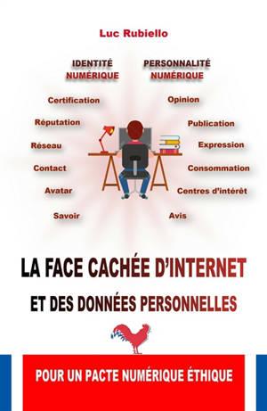 La face cachée d'Internet et des données personnelles : pour un pacte numérique éthique