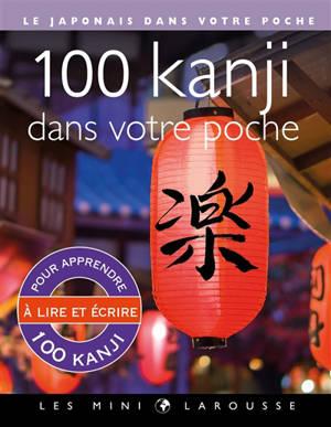 100 kanji dans votre poche : le japonais dans votre poche