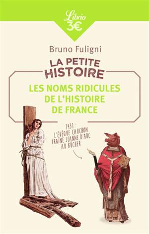 La petite histoire : les noms ridicules de l'histoire de France
