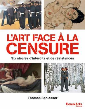 L'art face à la censure : six siècles d'interdits et de résistances