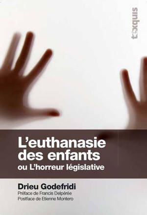 L'euthanasie des enfants ou L'horreur législative