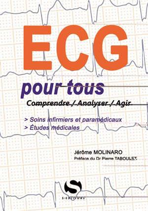 ECG pour tous : comprendre, analyser, agir