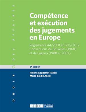 Compétence et exécution des jugements en Europe : matières civile et commerciale : règlements 44-2001 et 1215-2012, conventions de Bruxelles (1968) et de Lugano (1988 et 2007)