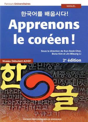 Apprenons le coréen ! : niveau débutant A2-B1 : manuel