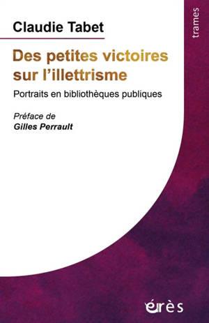 Des petites victoires sur l'illetrisme : portraits en bibliothèques publiques