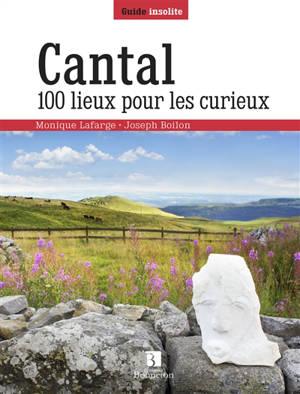 Cantal : 100 lieux pour les curieux