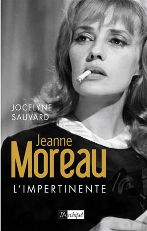 Jeanne Moreau : l'impertinente