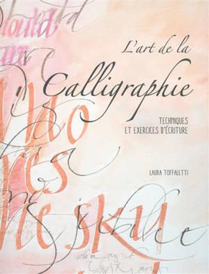 L'art de la calligraphie : techniques et exercices d'écriture