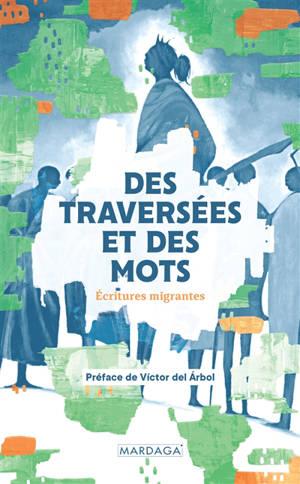 Des traversées et des mots : écritures migrantes