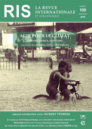 Revue internationale et stratégique. n° 109, Agir pour le climat : arènes, enjeux, pouvoirs