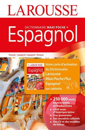 Dictionnaire maxipoche + espagnol : dictionnaire espagnol, français-espagnol, espagnol-français = diccionario francés, francés-espanol, espanol-francés