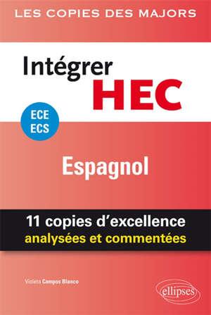 Intégrer HEC, ECE, ECS : espagnol : 11 copies d'excellence analysées et commentées