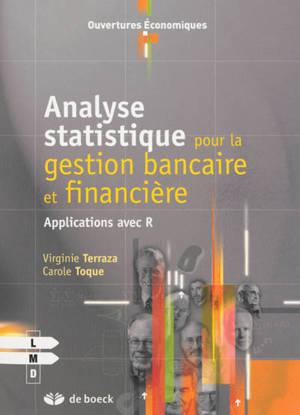 Analyse statistique pour la gestion bancaire et financière : applications avec R