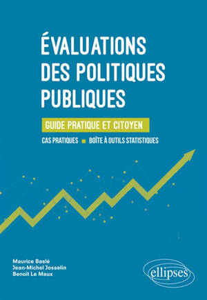 Evaluation des politiques publiques : guide pratique et citoyen