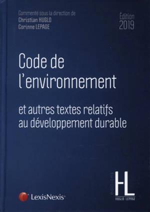 Code de l'environnement : et autres textes relatifs au développement durable : édition 2019