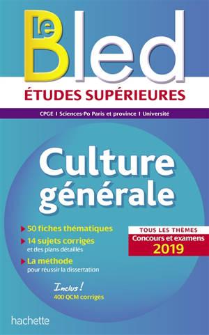 Le Bled culture générale : CPGE, Sciences-Po Paris et province, université : tous les thèmes concours et examens 2019