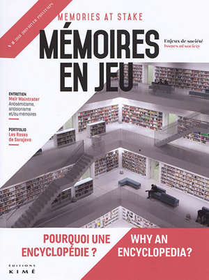 Mémoires en jeu = Memories at stake. n° 8, Pourquoi une encyclopédie ? = Why an encyclopedia ?